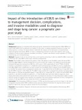 Impact of the introduction of EBUS on time to management decision, complications, and invasive modalities used to diagnose and stage lung cancer: A pragmatic prepost study