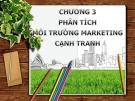 Bài giảng Quản trị Marketing – Chương 3: Phân tích môi trường Marketing cạnh tranh