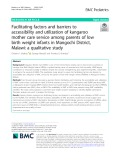 Facilitating factors and barriers to accessibility and utilization of kangaroo mother care service among parents of low birth weight infants in Mangochi District, Malawi: A qualitative study