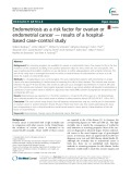 Endometriosis as a risk factor for ovarian or endometrial cancer - results of a hospitalbased case - control study