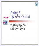 Bài giảng Kỹ thuật số - Chương 8: Đặc điểm của IC số