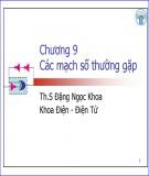 Bài giảng Kỹ thuật số - Chương 9: Các mạch số thường gặp
