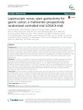 Laparoscopic versus open gastrectomy for gastric cancer, a multicenter prospectively randomized controlled trial (LOGICA-trial)