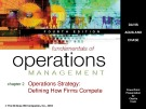 Lecture Fundamentals of operations management (4/e): Chapter 2 - Davis, Aquilano, Chase