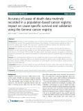 Accuracy of cause of death data routinely recorded in a population-based cancer registry: Impact on cause-specific survival and validation using the Geneva cancer registry
