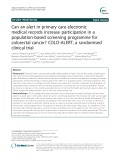Can an alert in primary care electronic medical records increase participation in a population-based screening programme for colorectal cancer? COLO-ALERT, a randomised clinical trial
