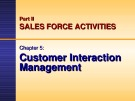 Lecture Dalrymple's sales management: Concepts and cases – Chapter 5: Customer interaction management