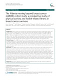 The Alberta moving beyond breast cancer (AMBER) cohort study: A prospective study of physical activity and health-related fitness in breast cancer survivors