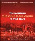 Phong tục tín ngưỡng thờ cúng Hùng Vương của dân tộc Việt Nam: Phần 1