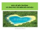 Bài giảng Bảo vệ môi trường và ứng phó với biến đổi khí hậu