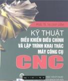 CNC - Kỹ thuật điều chỉnh và lập trình khai thác máy công cụ: Phần 1