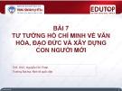 Bài giảng Tư tưởng Hồ Chí Minh: Bài 7 - ThS. Nguyễn Thị Bích Thủy