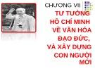 Bài giảng Tư tưởng Hồ Chí Minh: Chương 7 - Nguyễn Hải Ngọc