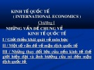 Bài giảng Kinh tế quốc tế - Chương 1: Những vấn đề chung về kinh tế quốc tế (2017)