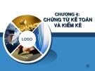 Bài giảng Kế toán - Chương 4: Chứng từ kế toán và kiểm kê
