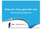Bài giảng Nhập môn Công nghệ phần mềm: Tuần 2+3 - Nguyễn Thị Minh Tuyền