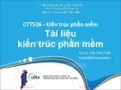 Bài giảng Kiến trúc phần mềm: Tài liệu kiến trúc phần mềm - PGS.TS. Trần Minh Triết