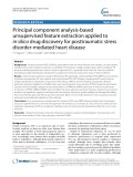 Principal component analysis-based unsupervised feature extraction applied to in silico drug discovery for posttraumatic stress disorder-mediated heart disease
