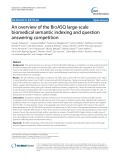 An overview of the BIOASQ large-scale biomedical semantic indexing and question answering competition
