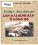 Kỹ thuật chăn nuôi lợn nái sinh sản ở nông hộ - Sổ tay hỏi đáp: Phần 1