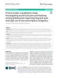 It hurts inside: A qualitative study investigating social exclusion and bullying among adolescents reporting frequent pain and high use of non-prescription analgesics