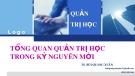 Bài giảng Quản trị học: Tổng quan quản trị học trong kỷ nguyên mới – TS. Bùi Xuân Quang