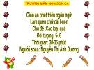 Bài giảng Mầm non: Làm quen chữ cái L, M, N – Nguyễn Thị Ánh Dương