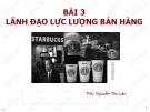 Bài giảng Quản trị bán hàng: Bài 3 - ThS: Nguyễn Thu Lan