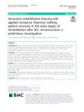 Innovative rehabilitative bracing with applied resistance improves walking pattern recovery in the early stages of rehabilitation after ACL reconstruction: A preliminary investigation