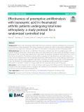 Effectiveness of preemptive antifibrinolysis with tranexamic acid in rheumatoid arthritis patients undergoing total knee arthroplasty: A study protocol for a randomized controlled trial