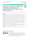 Retrospective cohort study on radial head arthroplasty comparing long-term outcomes between valgus type injury and fracture dislocation