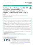 Achilles tendon enthesitis evaluated by MRI assessments in patients with axial spondyloarthritis and psoriatic arthritis: A report of the methodology of the ACHILLES trial
