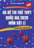 45 đề thi thử THPT Quốc gia 2020 môn Vật lí (Có đáp án)