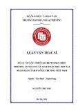 Luận văn Thạc sĩ Tài chính ngân hàng: Xử lý nợ xấu theo lộ trình thực hiện phương án tái cơ cấu giai đoạn 2016- 2020 tại Ngân hàng TMCP Công thương Việt Nam