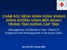 Bài giảng Chăm sóc bệnh nhân dùng kháng đông đường uống mới (NOAC) trong tình huống cấp tính - BS. Nguyễn Thanh Hiền