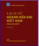 Hình thành và phát triển ngành Dầu khí Việt Nam: Tập 2