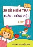Tổng hợp 25 đề kiểm tra môn Toán và Tiếng Việt lớp 1