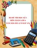Bộ đề thi học kì 1 môn Toán lớp 6 năm 2020-2021 (Có đáp án)