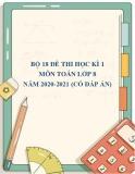 Bộ 18 đề thi học kì 1 môn Toán lớp 8 năm 2020-2021 (Có đáp án)