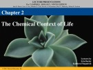 Lecture Campbell biology (9th edition) - Chapter 2: The chemical context of life
