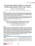 Kết quả khảo nghiệm 5 giống bơ trong nước ở thời kỳ kinh doanh tại Mộc Châu - Sơn La