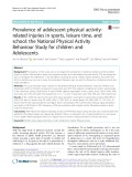 Prevalence of adolescent physical activityrelated injuries in sports, leisure time, and school: The National Physical Activity Behaviour Study for children and Adolescents