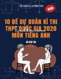 10 đề dự đoán kì thi THPT Quốc gia 2020 môn Tiếng Anh (Có đáp án)