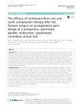 The efficacy of continuous-flow cryo and cyclic compression therapy after hip fracture surgery on postoperative pain: Design of a prospective, open-label, parallel, multicenter, randomized controlled, clinical trial