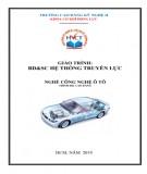 Giáo trình Bảo dưỡng và sửa chữa Hệ thống truyền lực - Nghề: Công nghệ ô tô (Dùng cho trình độ Cao đẳng): Phần 1