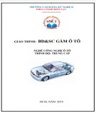 Giáo trình Bảo dưỡng và sửa chữa gầm ô tô - Nghề: Công nghệ ô tô (Trình độ Trung cấp): Phần 1
