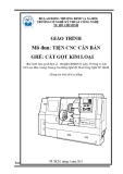 Giáo trình Mô đun: Tiện CNC căn bản – Nghề: Cắt gọt kim loại (Dùng cho trình độ Cao đẳng)