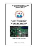 Đề cương bài giảng môđun Thiết kế thi công board mạch điện tử (Dùng cho trình độ Cao đẳng, Trung cấp)