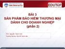 Bài giảng Quản trị kinh doanh bảo hiểm: Bài 3- ThS. Nguyễn Thành Vinh (Phần 2)