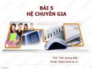 Bài giảng Hệ thống thông tin quản lý: Bài 5 - Ths. Trần Quang Diệu